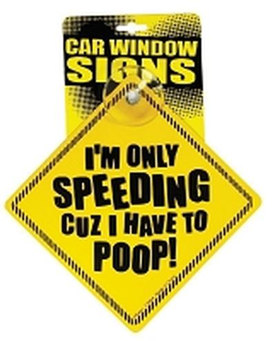 Click to get Im Only Speeding Car Window Sign