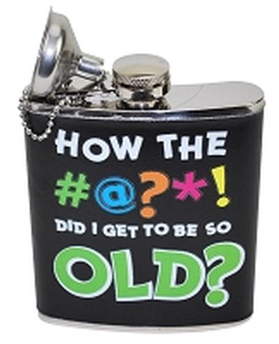 Click to get How Did I Get OLD Flask