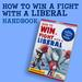How to Win a Fight with a Liberal Handbook