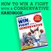How to Win a Fight with a Conservative Handbook