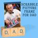 Dad's Scrabble Picture Frame