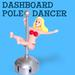 Dashboard Pole Dancer