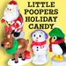 Little Poopers Holiday Candy